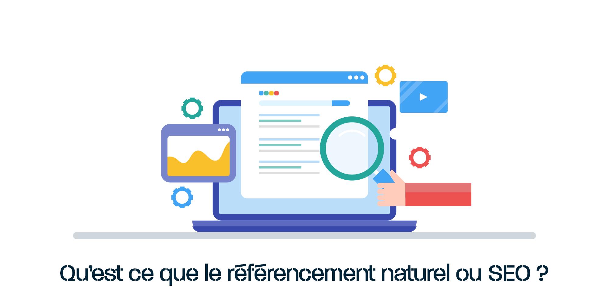 Qu'est ce que Le Referencement Naturel ou Seo ?